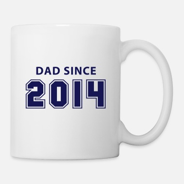 Since DAD since 2014 - Mugg
