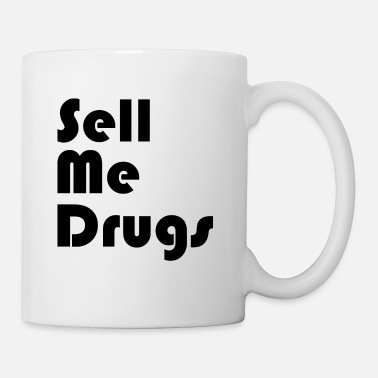 sell me drugs - Mug