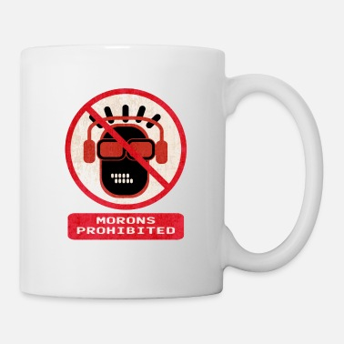 Moron Morons prohibited - Mug