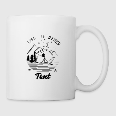 Life is better in a Tent - Tasse