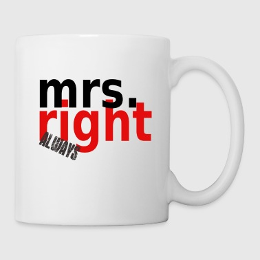 mrs.allways right - Tasse