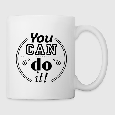 You You can do it - Tasse