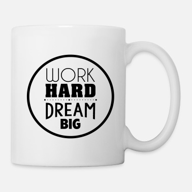 Big Work hard dream big - Tasse