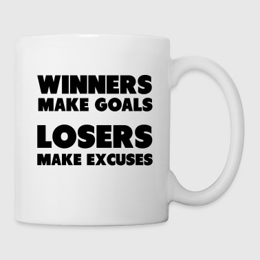 Winners Make Goals, Losers Make Excuses - Mug