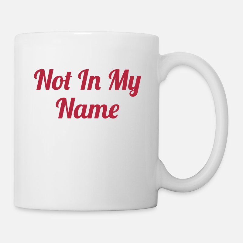 Arabic Name Mugs & Drinkware - Not In My Name - Mug white