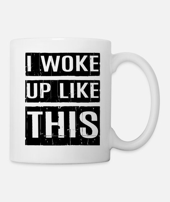 Bed Mugs & Drinkware - I WOKE UP LIKE THIS - Mug white