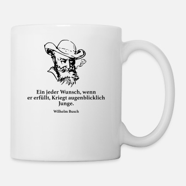 Fulfil Busch: Any wish, if it fulfills, wars - Mug