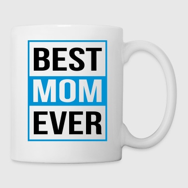 Best Mom Ever - Tasse
