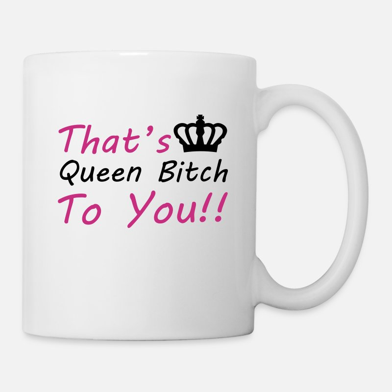 Quotes Mugs & Drinkware - Queen Bitch - Mug white