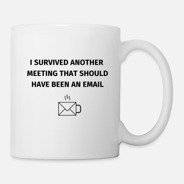 Mail  I Survived Another Meeting - Kubek