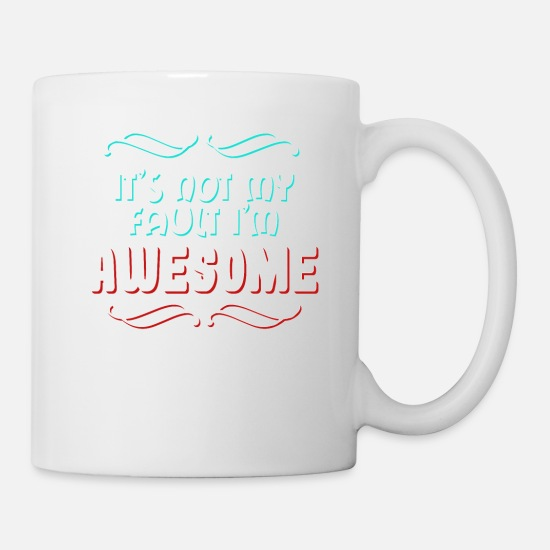 Normal Mugs et récipients - Funny It's not my fault Joke Tee Design I'm - Mug blanc