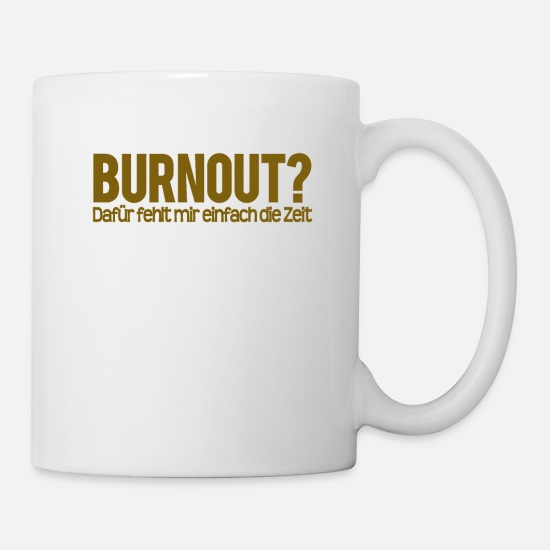 Hardstyle Mugs & Drinkware - Burnout I just do not have the time - Mug white