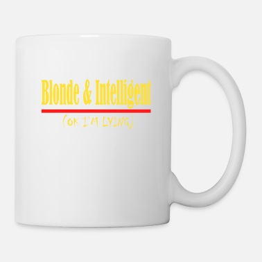 Wit Blonde And Intelligent(Ok I'm Lying) tee design - Mug