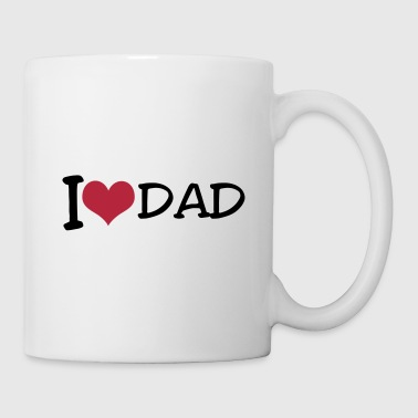 I Love DAD - Tasse