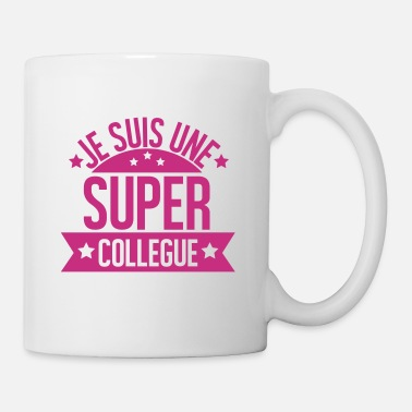 Super JE SUIS UNE SUPER COLLEGUE - Mug blanc