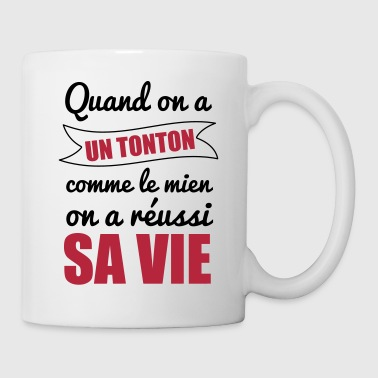 Quand on a un tonton, oncle - Mug blanc