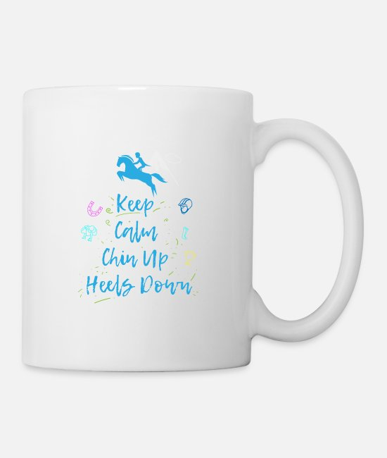 Sword Belt Mugs & Drinkware - Keep Calm Chin Up Heels Down horse riding rider - Mug white