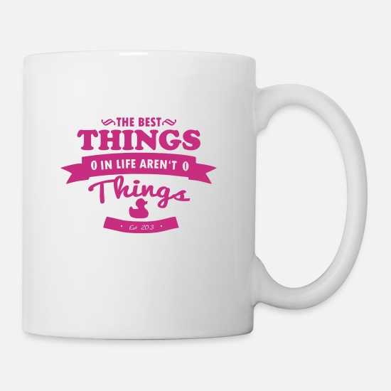 Cool Mugs & Drinkware - The best things in life aren´t things - Mug white