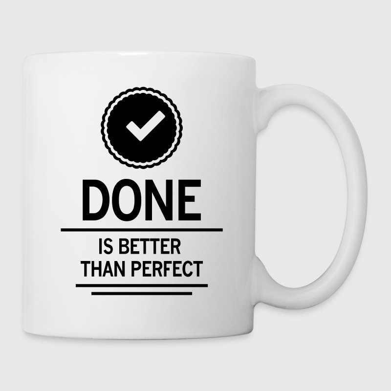 done is better than perfect erledigt - Tasse