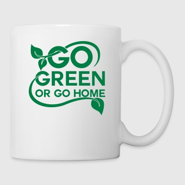 Go green or go home - Taza