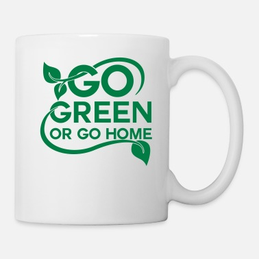 Green Go green or go home - Mug
