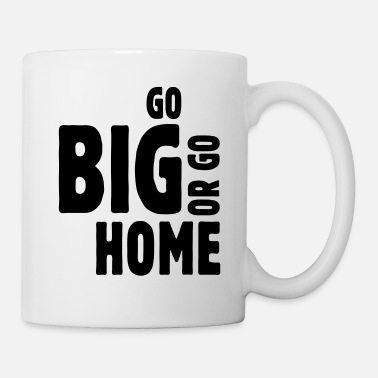 Winter go big or go home ii - Mug