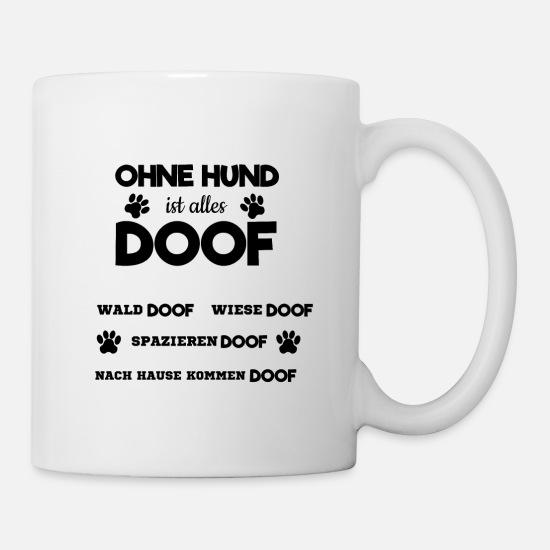 Ohne Hund Ist Alles Doof Spruch Pfoten Tasse einfarbig von Spreadshirt®