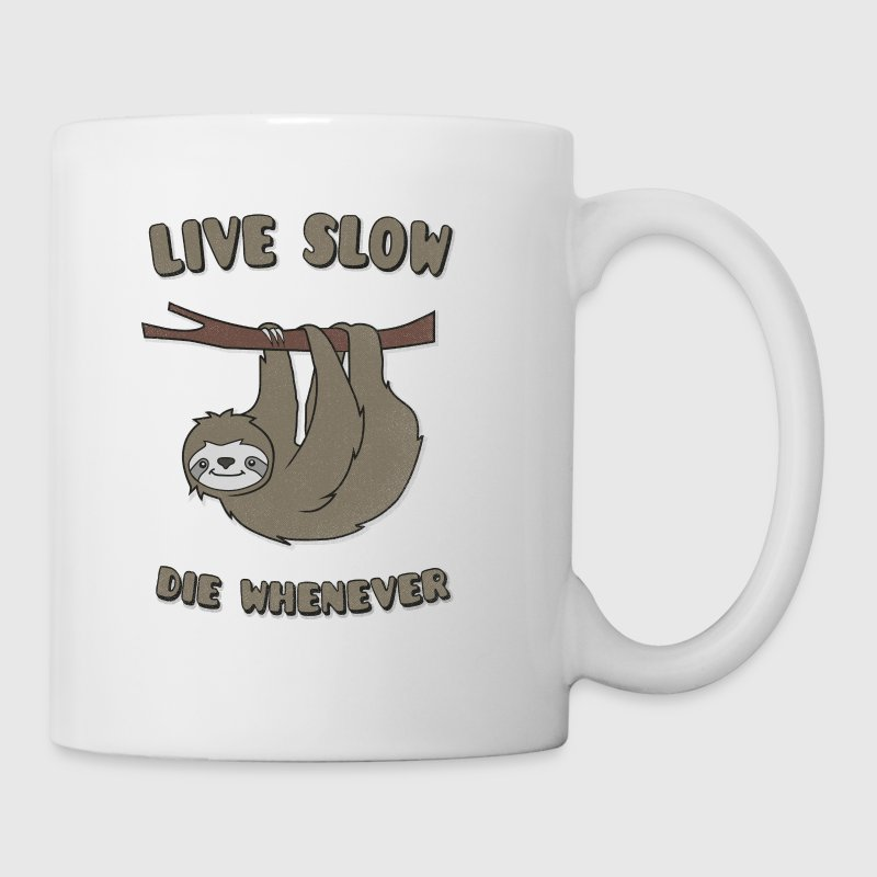 Funny & Cute Sloth Live Slow Die Whenever Slogan - Taza