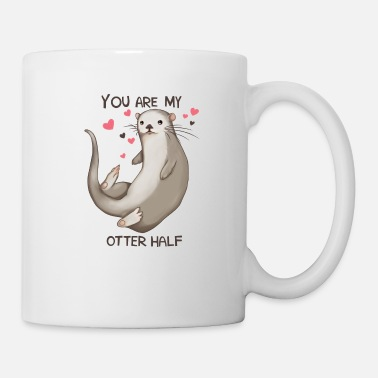YOU ARE MY OTTER HALF - Tasse