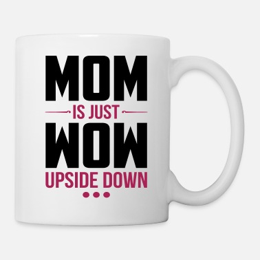 Day Mom Is Just Wow mothers day mother day gift - Mug