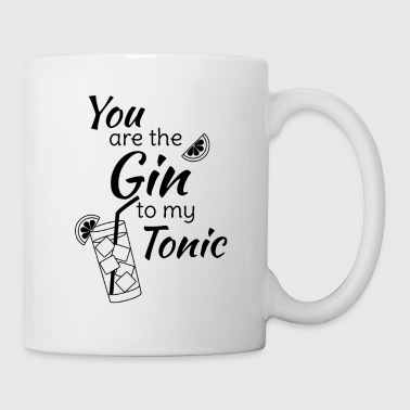 Gin Tonic Spruch You are the gin to my tonic schw - Tasse