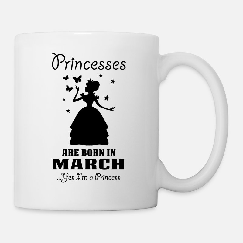 Born Mugs & Drinkware - Princesses Are Born In March - Mug white