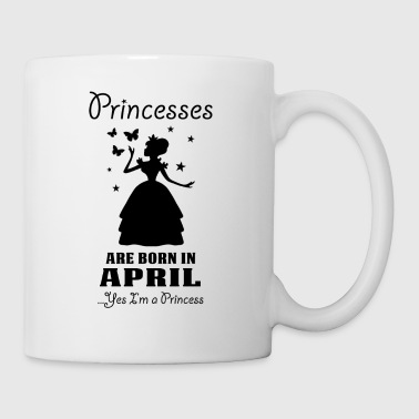 Princesses Are Born In April - Mug