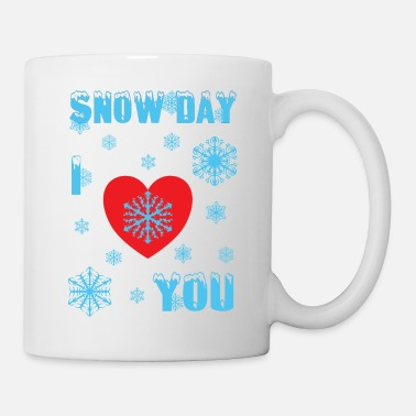 Snow Snow Day I Love You Geschenkidee - Tasse