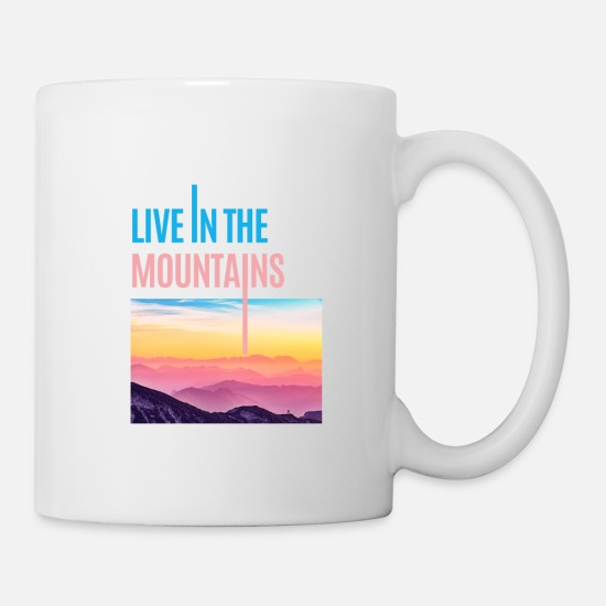 Gift Idea Mugs & Drinkware - Live in the Mountains - Mug white
