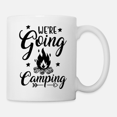 We Re The we re going camping - Mug