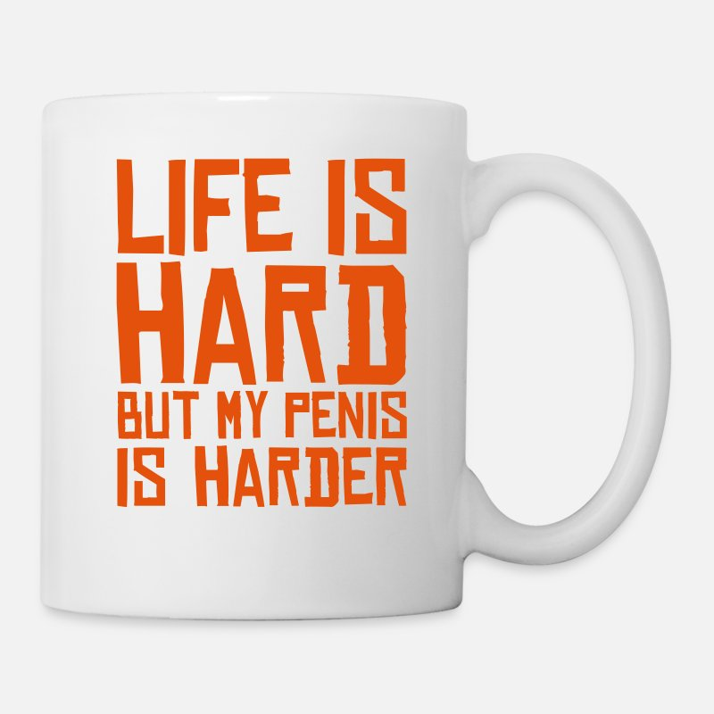 Homosexual Mugs & Drinkware - life is hard but my penis is harder - Mug white