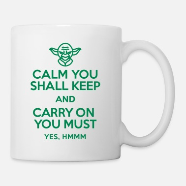 Yoda Calm you shall keep and carry on you must - Muki