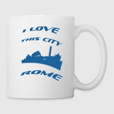 I Love Rome Rome I love this city - Mug