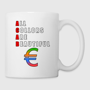 All Collors Are Beautiful - Tasse