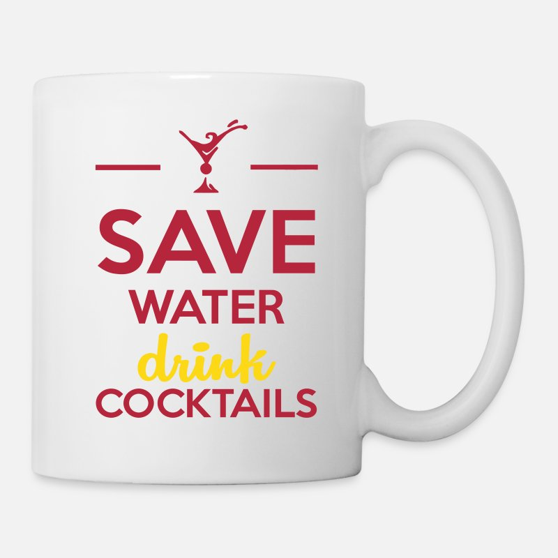 Alcohol Tazas y accesorios - Alcohol Fun Shirt - Save Water drink Cocktails - Taza blanco