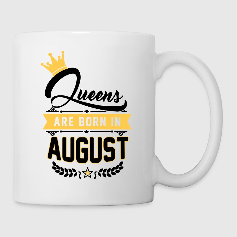 Queens are born in August - Tasse