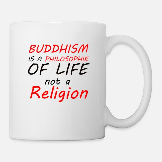 Salvation Mugs & Drinkware - Buddhism is a philosophy of life not a religion - Mug white