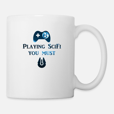 Scifi Playing Scifi you must - Tasse