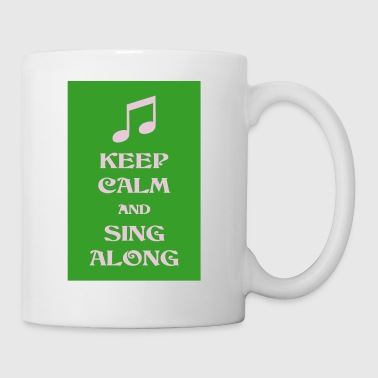 Keep Calm and Sing Along - Tasse