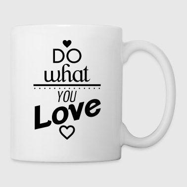 Do what you love - Taza