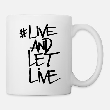 Lives Live Quote Live And Let Live - Mug