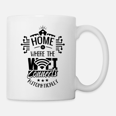 Web Engineer Home is where your Wi-Fi connects Internet - Mug