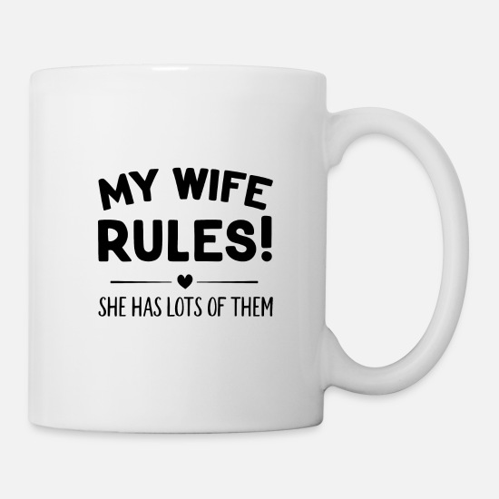 Marriage Mugs & Drinkware - My wife has many rules, marriage saying - Mug white