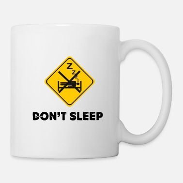 Dont sleep - Mug